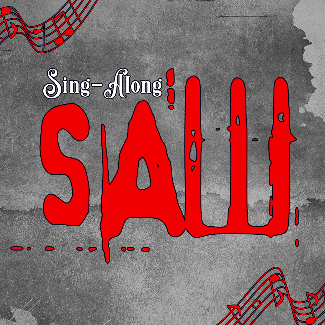 "Grey mottled pattern with red and white text: ""Sing-Along SAW"", framed with musical notation"
