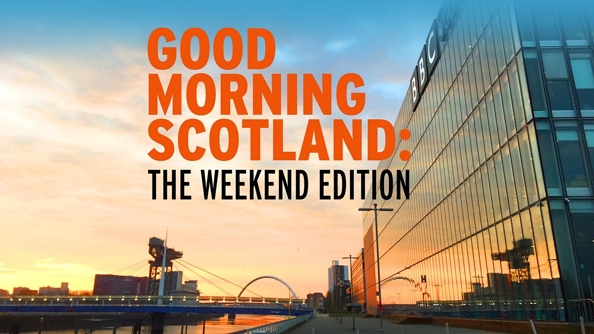"Image of BBC riverside studios in Glasgow, with nearby skyline and the text: ""Good Morning Scotland: The Weekend Edition"""